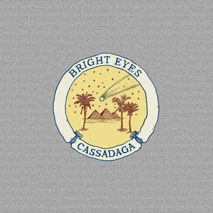 Cassadaga , Bright Eyes