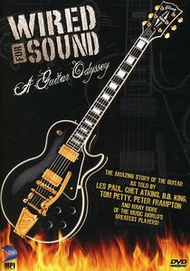 Wired for Sound: A Guitar Odyssey