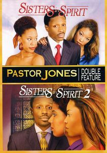Pastor Jones: Sisters in Spirit /  Sisters in Spirit 2