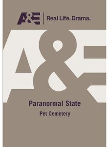 Paranormal State: Pet Cemetary