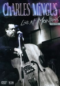 Charles Mingus: Live at Montreux 1975