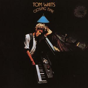 Closing Time , Tom Waits