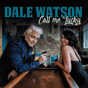 Call Me Lucky , Dale Watson