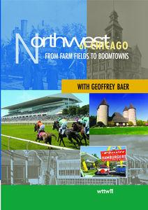 Northwest of Chicago: From Farm Fields Boomtowns