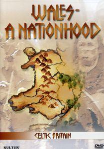 Celtic Britain: Wales - A Nationhood