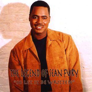Legend of Sean Fury So Let It Be Written