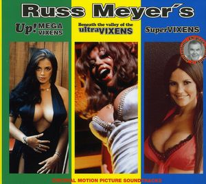 Russ Meyer's Up! Mega Vixens /  Beneath the Valley of the Ultra Vixens /  Supervixens (Original Soundtrack)