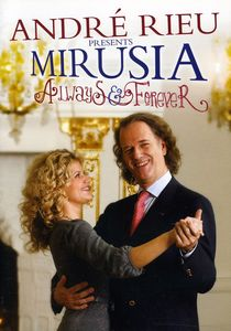 Andre Rieu Presents: Mirusia-Always & Forever [Import]