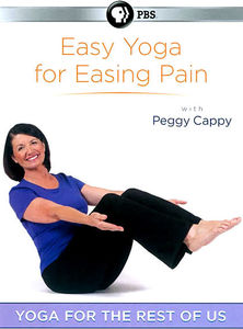 Yoga For The Rest Of Us: Easy Yoga For Easing Pain , Peggy Cappy