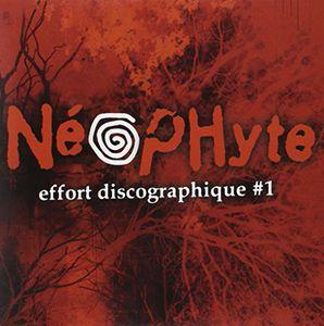 Effort Discographique No1 [Import] , Neophyte