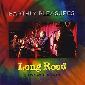 Earthly Pleasures (Long Road Live at the Barn)