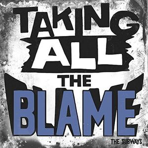 Taking All the Blame [Import] , The Subways