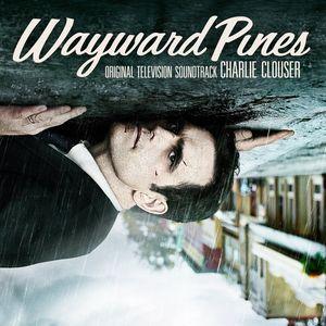 Wayward Pines (Original Television Soundtrack)