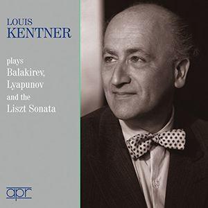 Louis Kentner plays Balakirev /  Lyapunov & the Liszt Sonatas