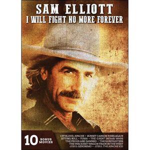Sam Elliott: I Will Fight No More Forever