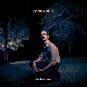 Long Night , Jordan Moser