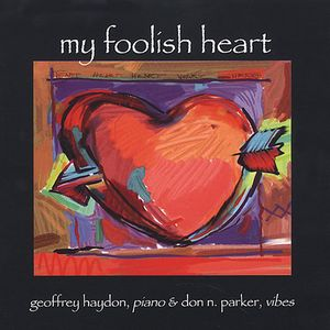 My Foolish Heart: Music For Piano and Vibraphone