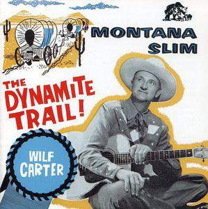 Montana Slim: Dynamite Trail Decca Years 1954-58 , Wilf Carter
