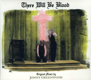 There Will Be Blood (Original Soundtrack)