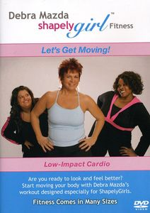Shapely Girl: Let's Get Moving! Low-Impact Cardio