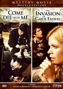 Come Die With Me /  The Invasion of Carol Enders
