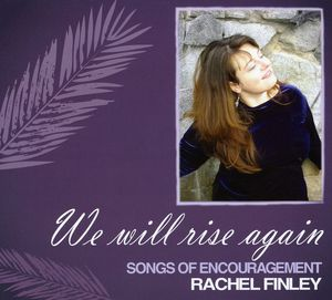 We Will Rise Again: Songs of Encouragement