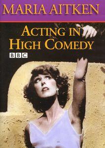 Acting in High Comedy: Maria Aitken