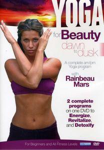 Yoga for Beauty Dawn to Dusk With Rainbeau Mars