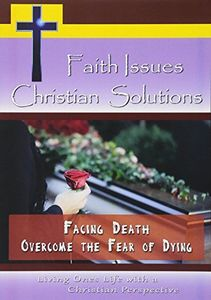 Facing Death-Overcome the Fear of Dying