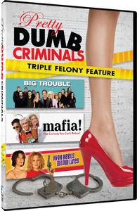 Pretty, Dumb Criminals: Mafia, Big Trouble, High Heels and Low Lifes