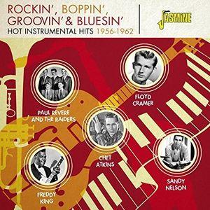 Rockin Boppin Groovin & Bluesin: Hot Instrumental Hits 1956-1962 [Import]
