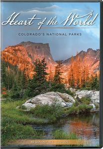 Heart of the World: Colorado's National Parks