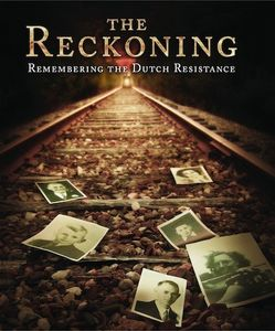 The Reckoning: Remembering the Dutch Resistance