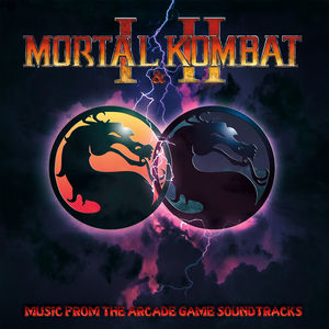 Mortal Kombat I and II - Music From The Arcade Game Soundtracks