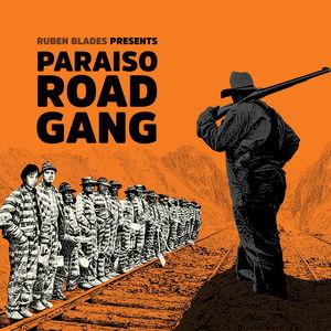 Paraiso Road Gang , Ruben Blades