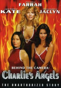Behind the Camera: Charlie's Angels: The Unauthorized Story