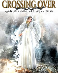 Crossing Over: Angels Spirit Guides & Earthbound