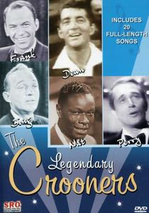 The Legendary Crooners: Frank, Dean, Bing, Nat and Perry