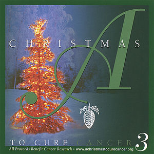 Christmas to Cure Cancer 3 /  Various