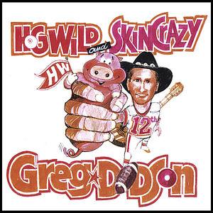 Hog Wild & Skin Crazy