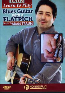 Learn to Play Guitar With a Flatpick: Volume 2