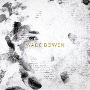 Bowen, Wade : Wade Bowen