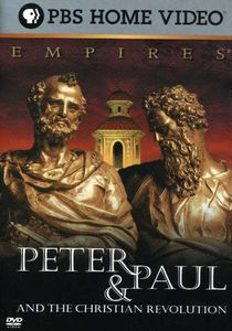 Empires: Peter & Paul and the Christian Revolution
