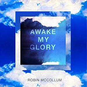 Awake My Glory