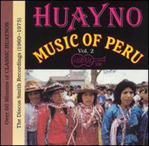 Huayno Music of Peru 2 /  Various