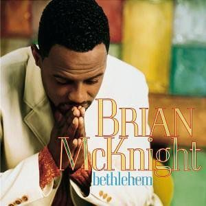 Bethlehem , Brian McKnight