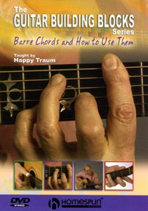 Barre Chords and How to Use Them: Volume 1