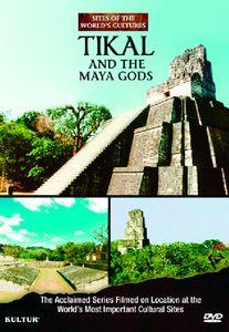 Tikal and the Mayan Gods