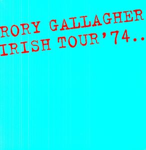 Irish Tour 74 [Import] , Rory Gallagher