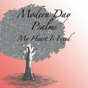 Modern Day Psalms: My Heart Is Fixed /  Various